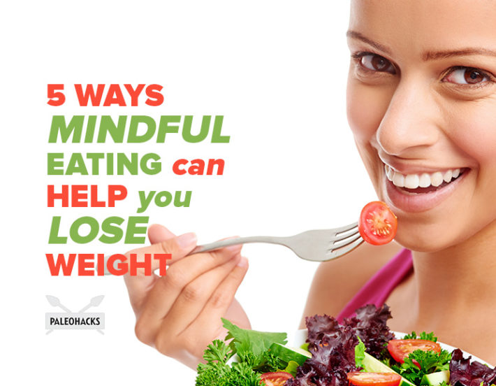 5-ways-mindful-eating-can-help-you-lose-weight